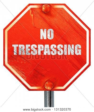 No trespassing sign, 3D rendering, a red stop sign