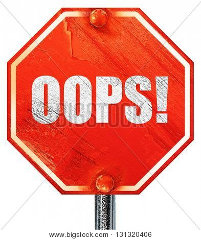 oops!, 3D rendering, a red stop sign