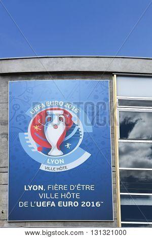 Lyon, France - July 28, 2015:  Facade in Lyon announcing Euro football 2016 and city host of Lyon, France