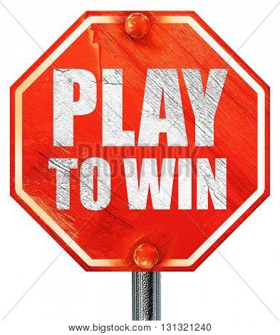 play to win, 3D rendering, a red stop sign