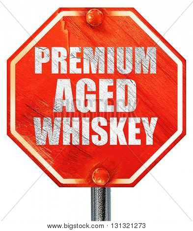 premium aged whiskey, 3D rendering, a red stop sign
