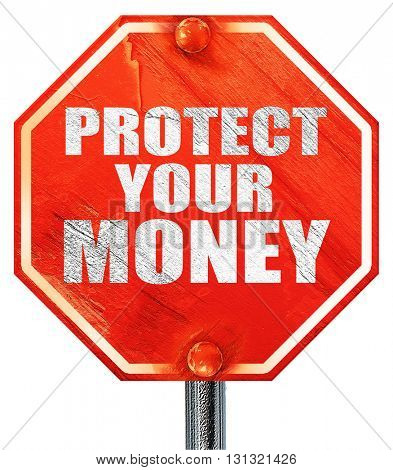 protect your money, 3D rendering, a red stop sign