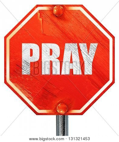 pray, 3D rendering, a red stop sign