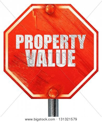 property value, 3D rendering, a red stop sign