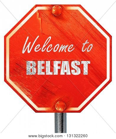 Welcome to belfast, 3D rendering, a red stop sign