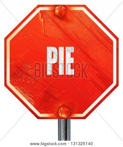 Delicious pie sign, 3D rendering, a red stop sign