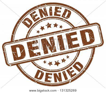 denied brown grunge round vintage rubber stamp.denied stamp.denied round stamp.denied grunge stamp.denied.denied vintage stamp.