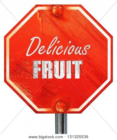 Delicious fruit sign, 3D rendering, a red stop sign