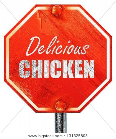 Delicious chicken sign, 3D rendering, a red stop sign