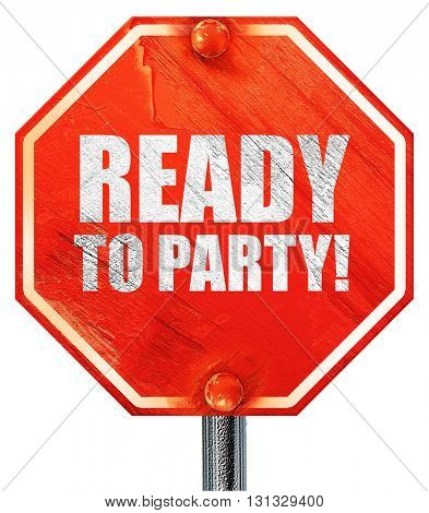ready to party!, 3D rendering, a red stop sign