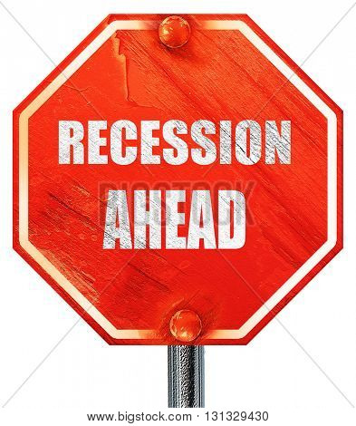 recession ahead, 3D rendering, a red stop sign