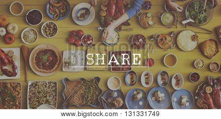 Share Party Meal Food Welcome Concept
