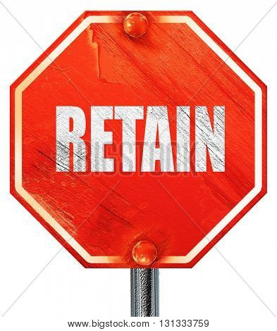 retain, 3D rendering, a red stop sign