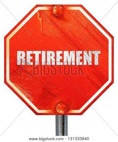 retirement, 3D rendering, a red stop sign