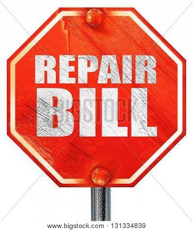 repair bill, 3D rendering, a red stop sign