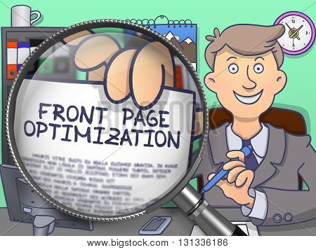 Business Man Sitting in Office and Showing a Paper with Inscription Front Page Optimization. Closeup View through Lens. Colored Doodle Illustration.