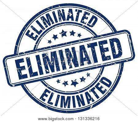 eliminated blue grunge round vintage rubber stamp.eliminated stamp.eliminated round stamp.eliminated grunge stamp.eliminated.eliminated vintage stamp.