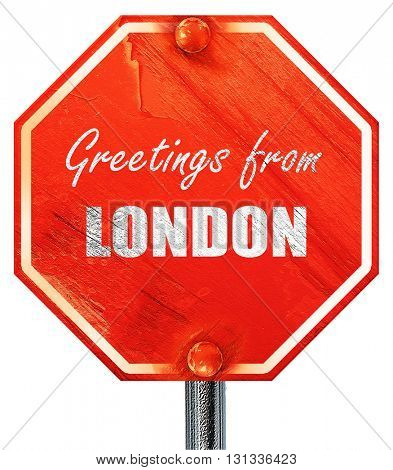 Greetings from london, 3D rendering, a red stop sign