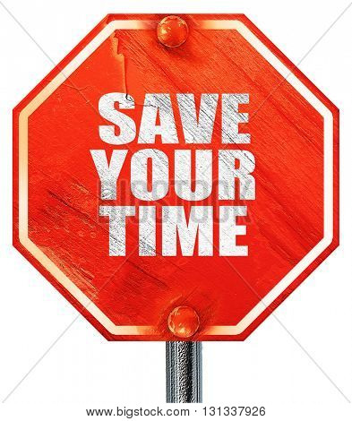 save your time, 3D rendering, a red stop sign
