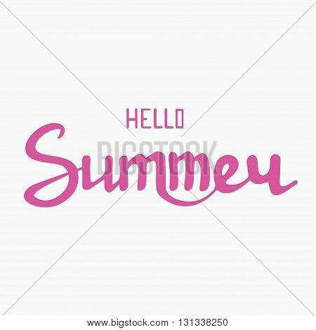 Vector summer background. Summer lettering. Summer poster. Vector calligraphic inscription Hello Summer. Great for poster postcard or greeting card and other design or decorations. Hello Summer vector illustration.