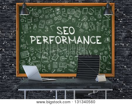 SEO - Search Engine Optimization - Performance - Handwritten Inscription by Chalk on Green Chalkboard with Doodle Icons Around. Business Concept. Modern Office. Dark Brick Wall Background. 3D.