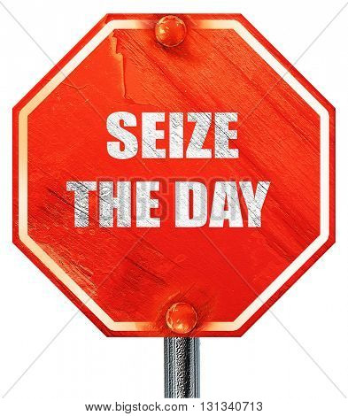 seize the day, 3D rendering, a red stop sign
