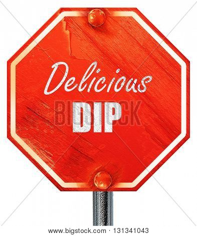 Delicious dip sign, 3D rendering, a red stop sign