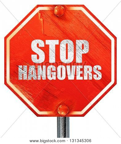 stop hangovers, 3D rendering, a red stop sign