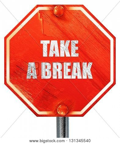 take a break, 3D rendering, a red stop sign
