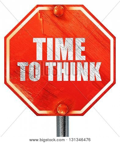 time to think, 3D rendering, a red stop sign