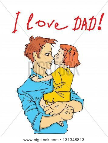 Happy Fathers Day. daughter hugging and kissing her father. inscription I love dad. vector illustration