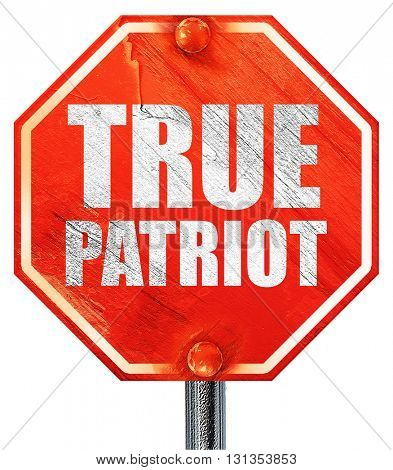 true patriot, 3D rendering, a red stop sign