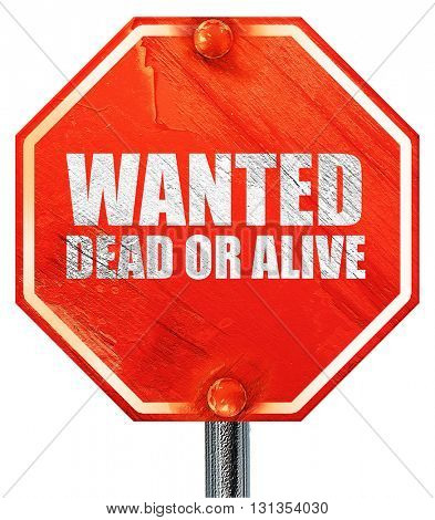 wanted dead or alive, 3D rendering, a red stop sign