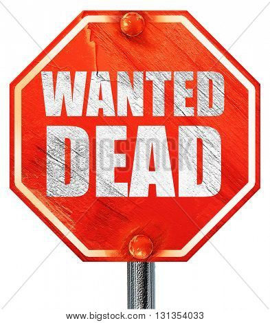 wanted dead, 3D rendering, a red stop sign