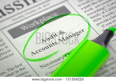 Audit and Accounts Manager - Vacancy in Newspaper, Circled with a Green Highlighter. Blurred Image. Selective focus. Concept of Recruitment. 3D Render.