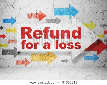 Insurance concept:  arrow with Refund For A Loss on grunge textured concrete wall background, 3D rendering