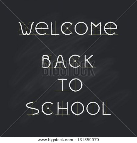 Welcome Back to school, chalk letters on black chalkboard. Vector illustration