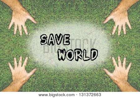 Hand touching green grass field and text save world