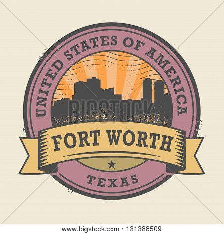 Grunge rubber stamp or label with name of Forth Worth, Texas, vector illustration