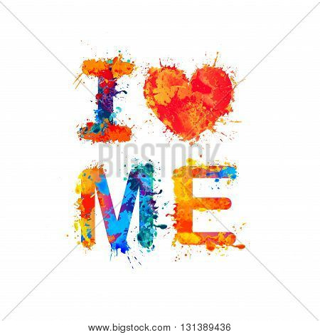 I love me. Funny watercolor splash inscription