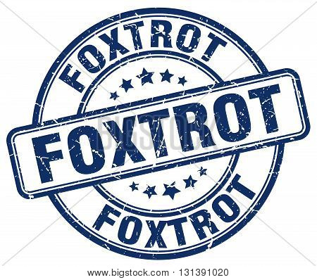foxtrot blue grunge round vintage rubber stamp.foxtrot stamp.foxtrot round stamp.foxtrot grunge stamp.foxtrot.foxtrot vintage stamp.