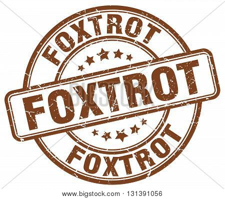 foxtrot brown grunge round vintage rubber stamp.foxtrot stamp.foxtrot round stamp.foxtrot grunge stamp.foxtrot.foxtrot vintage stamp.