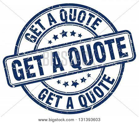 get a quote blue grunge round vintage rubber stamp.get a quote stamp.get a quote round stamp.get a quote grunge stamp.get a quote.get a quote vintage stamp.