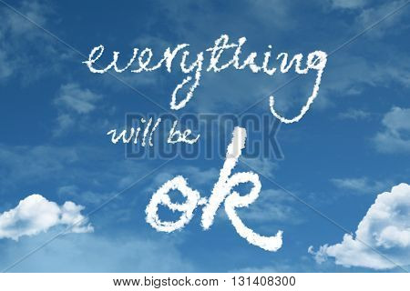 Everything Will Be Ok cloud word with a blue sky