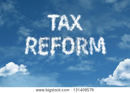 Tax Reform cloud word with a blue sky