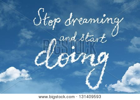 Stop Dreaming and Start Doing cloud word with a blue sky