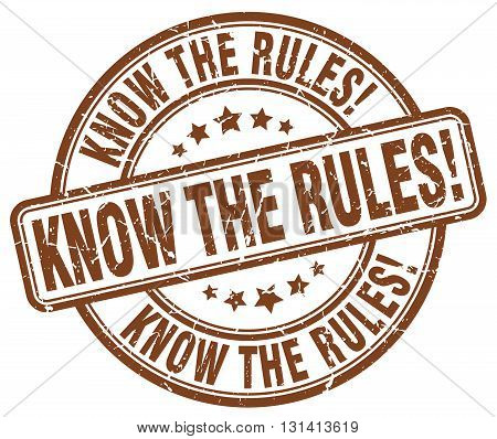 know the rules brown grunge round vintage rubber stamp.know the rules stamp.know the rules round stamp.know the rules grunge stamp.know the rules.know the rules vintage stamp.