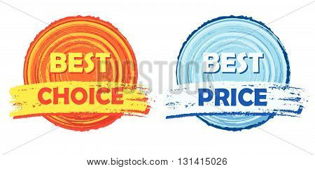 best choice and best price - text in yellow, orange, red and blue round drawn labels, business shopping concept, vector