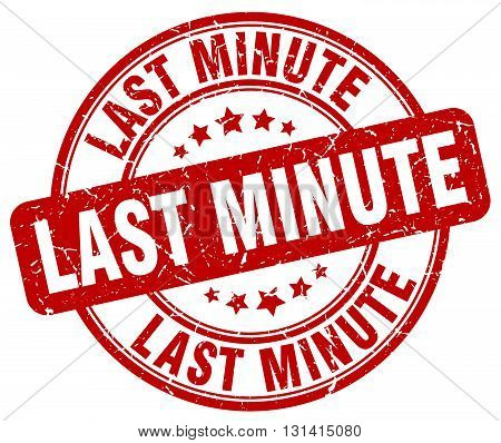 last minute red grunge round vintage rubber stamp.last minute stamp.last minute round stamp.last minute grunge stamp.last minute.last minute vintage stamp.