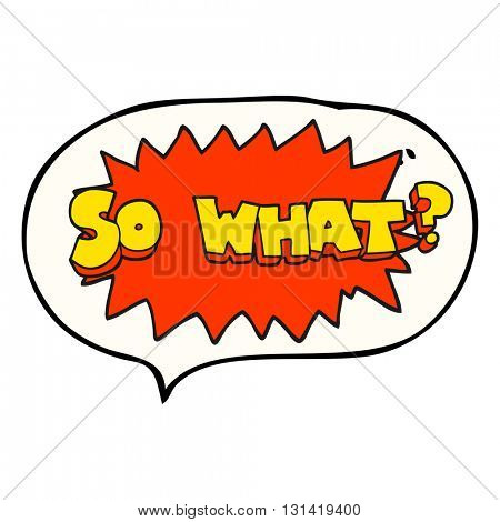 so what freehand drawn speech bubble cartoon sign